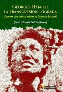 Georges Bataille. La Transgresion Lograda