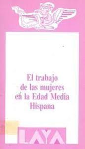 El Trabajo de las Mujeres en la Edad Media Hispana