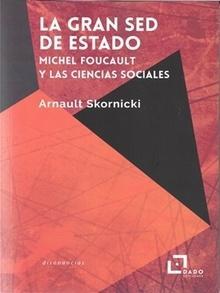La Gran Sed de Estado. Michel Foucault y las Ciencias Sociales