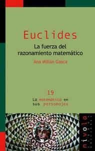 Euclides. la Fuerza del Razonamiento Matemático