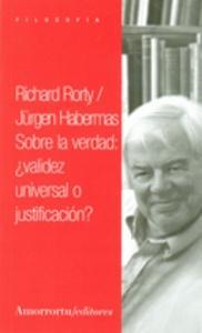 Sobre la Verdad Validez Universal o Justificacion